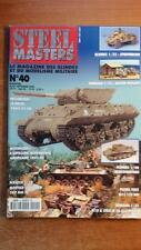 STEEL MASTER N° 40 : ARTILLERIE AMERICAINE- PANZER 1 - BLINDES - MAQUETTES