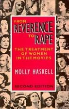From Reverence to Rape : The Treatment of Women in the Movies by Molly Haskell …
