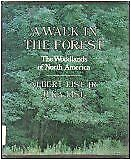 A Walk in the Forest: The Woodlands of North Ameri