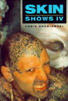 Skin Shows: No. 4: Art of Tattoo, Wroblewski, Chris, Very Good Book