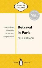 Betrayal in Paris: How the Treaty of Versailles Led to China's Long Revolution (