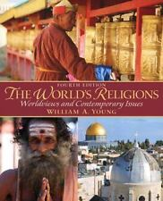 The World's Religions : Worldviews and Contemporory Issues by William A....