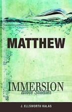 Matthew by J. Ellsworth Kalas (2011, Paperback) Immersion Bible Studies