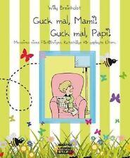 Guck mal, Mami! Guck mal, Papi! von Willy Breinholst NEU