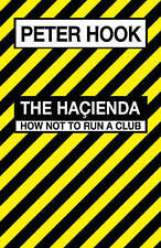 The Hacienda: How Not to Run a Club, Peter Hook | Hardcover Book | Acceptable |