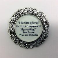 Jane Austen Quote Brooch Pride and Prejudice Book lover reader secret santa gift