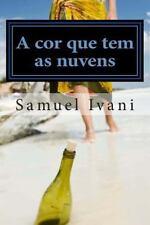 A Cor Que Tem As Nuvens : Agora é Sempre Eternidade by Samuel Ivani (2014,...