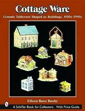 USED (GD) Cottage Ware: Ceramic Tableware Shaped as Buildings, 1920s-1990s (Schi