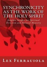 Synchronicity as the Work of the Holy Spirit : Jungian Insights for Spiritual...