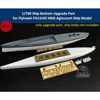 1/700 Ship Bottom Upgrade Part for Flyhawk FH1310S HMS Agincourt Ship Model Kit