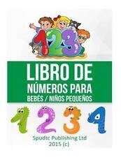 Libro de Números para Bebés / niños Pequeños by Spudtc Publishing Ltd (2015,...