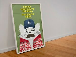 I Know What Youre Thinking - And Youre Right, Funny Magnum PI Cat Poster, Animal