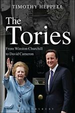 The Tories: From Winston Churchill to David Cameron - New Book Timothy Heppell