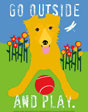 GO OUTSIDE AND PLAY ART PRINT BY GINGER OLIPHANT 11x14 cute puppy dog poster