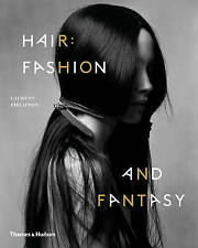 NEW Hair: Fashion and Fantasy by Laurent Philippon