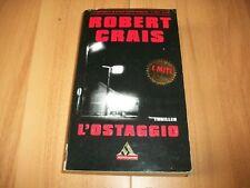 ROBERT CRAIS L'OSTAGGIO I MITI MONDADORI 258 2003 OTTIMO!THRILLER BELLISSIMO USA