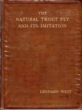 West, Leonard THE NATURAL TOUT FLY AND ITS IMITATION, BEING AN ANGLER'S RECORD O