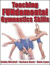 NEW Teaching Fundamental Gymnastics Skills by Debby Mitchell