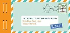 Letters to My Grandchild: Write Now. Read Later. Treasure Forever