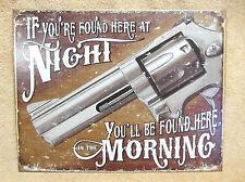 If Found At Night, Found In Morning Gun Tin Metal Sign Decor