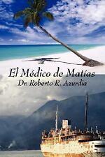 El M�dico de Mat�as by Roberto R. Azurdia (2013, Paperback)