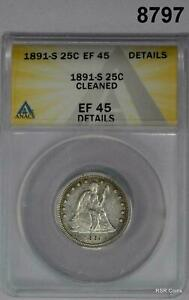 1891 S SEATED QUARTER ANACS CERTIFIED EF45 CLEANED NICE! #8797