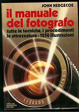 HEDGECOE JOHN IL MANUALE DEL FOTOGRAFO MONDADORI  1978 FOTOGRAFIA