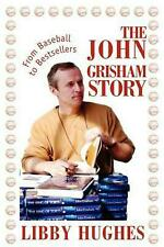 The John Grisham Story: From Baseball to Bestsellers by Libby Hughes (English) P