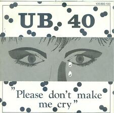 "UB 40 - PLEASE DON;T MAKE ME CRY ( GERMAN  VIRGIN 105895-100) 7""PS   1985"