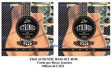 EKO ACOUSTIC BASS SET 40/96 OFFERTA 2 set di corde per basso acustico a 4 corde