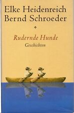 Rudernde Hunde by Bernd Schroeder & Elke Heidenreich (German language hardback)