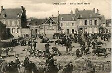 CARTE POSTALE / LA SOMME / DOULLENS UN MARCHE FRANC