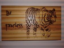 """Tiger - Be Fearless -Big Cat- 7"""" x 4"""" Wood Burning Plaque Art Picture Pyrography"""