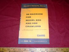 CASE 36 Backhoe for Model 850 and 1150 Crawlers OPERATORS MANUAL 9-73721