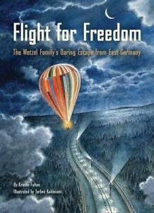 Flight for Freedom by Kristen Fulton, Torben Kuhlmann (illustrator)