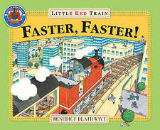 Little Red Train: Faster, Faster by Benedict Blathwayt (Paperback) New Book