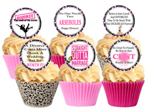 12 PRE Cut Rude Funny Divorced / Relationship End Edible Cupcake Decorations
