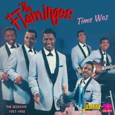 The Flamingos - Time Was: Sessions 1957-62 [New CD] UK - Import