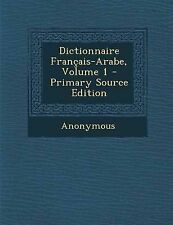 NEW Dictionnaire Français-Arabe, Volume 1 (French Edition) by Anonymous