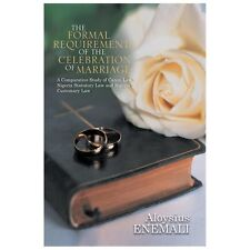 The Formal Requirements of the Celebration of Marriage : A Comparative Study...