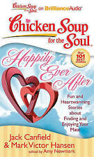 Chicken Soup for the Soul: Happily Ever After: 101 Fun and Heartwarming Stories