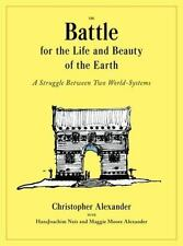 The Battle for the Life and Beauty of the Earth: A Struggle Between Two World-Sy