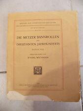 Die Metzer Bannrollen des 13 Jahrhunterts Wichmann 1912 Tome 3