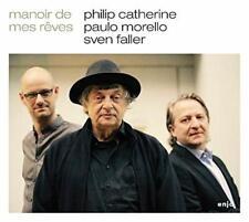 CATHERINE PHILIP/MORELLE PAULO/SVEN FALLER - MANOIR DE MES REVES   CD NEUF