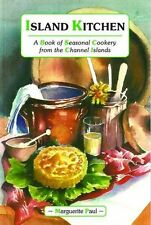 Island Kitchen: A Book of Seasonal Cookery from the Channel Islands,Marguerite