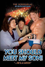 NEW You Should Meet My Son!: The Screenplay by Keith Hartman