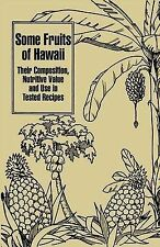 Some Fruits of Hawaii: Their Composition, Nutritive Value and Use in Tested Reci