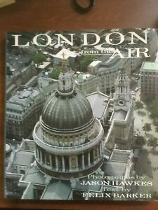 London from the Air by Jason Hawkes, Text by Felix Barker PERFECT condition