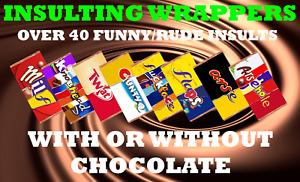 CHOCOLATE Bar Wrapper Rude Insult Funny Birthday Gift Present Secret Santa Xmas