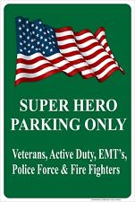 Super Hero Parking Only Aluminum Metal Sign Made in USA